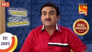Taarak Mehta Ka Ooltah Chashmah - Ep 2693 - Full Episode - 22nd March, 2019