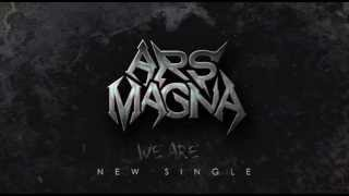 Ars Magna - We Are | Video (Teaser)