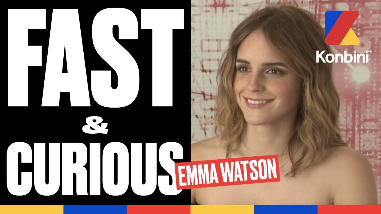 fast & curious - l'interview de la géniale d'emma watson - youtube