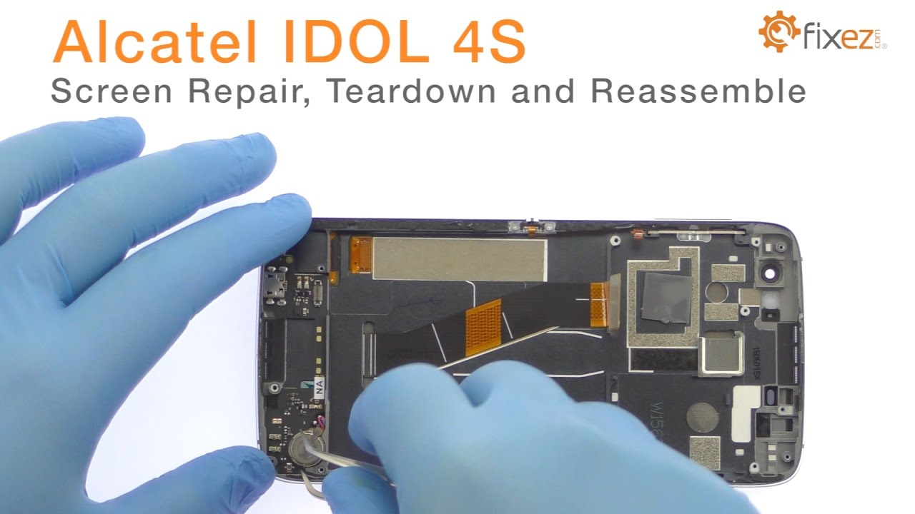Alcatel IDOL 4S Screen Repair, Teardown and Reassemble - Fixez com