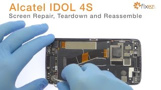 alcatel IDOL 4S Screen Repair, Teardown and Reassemble - Fixez.com