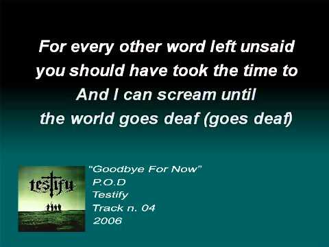 P.O.D. - Goodbye For Now (Lyrics)
