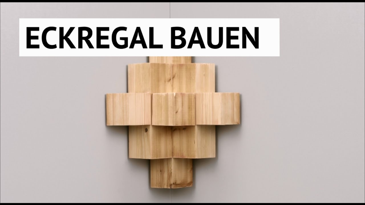 diy tutorial - eckregal selber bauen! - youtube