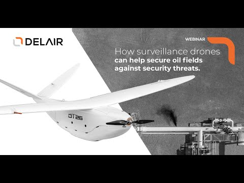 How to secure oil fields against security threats with surveillance drones?