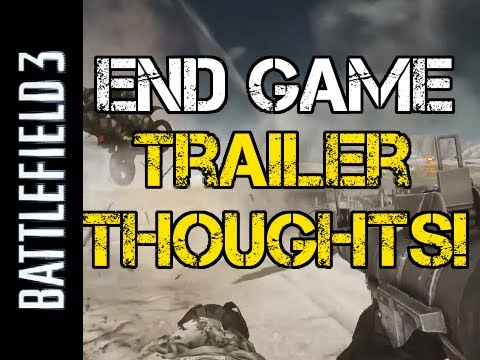 Battlefield 3: End Game Trailer Thoughts + Air Superiority!