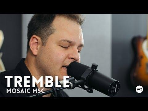 Tremble - Mosaic MSC (worship cover)