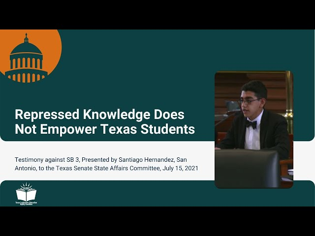 Repressed Knowledge Does Not Empower Texas Students – Student Testimony