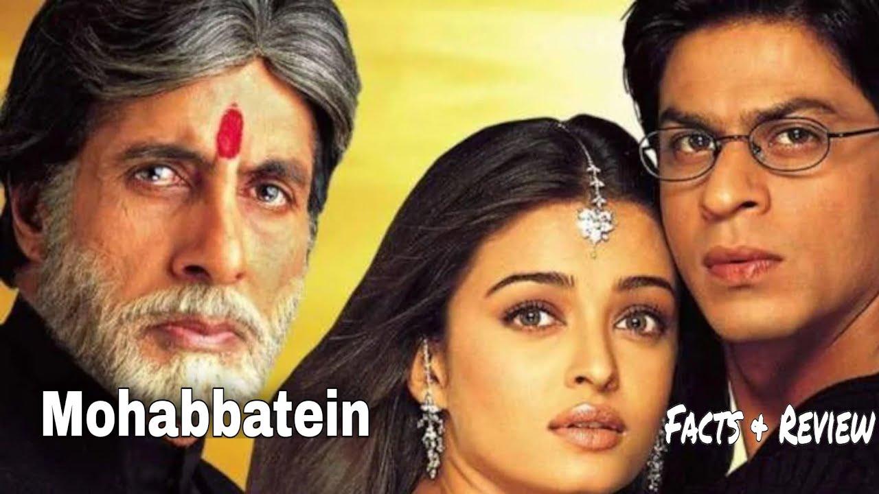 Download Mohabbatein Full Hindi Movie Facts   Sharukhan Amitabh, Aishwarya Rai Mohabbatein Full Movie Review