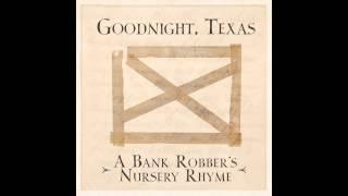 Goodnight, Texas - A Bank Robber's Nursery Rhyme (Audio)