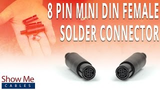 How To Install The 8 Pin Mini DIN Female Solder Connector