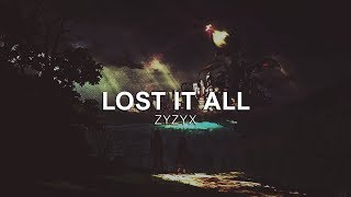 Zyzyx - Lost It All [Vibes Release]