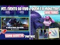 FORTNITE - APARÊNCIA DO MONSTRO, VINCULAR CONTAS E EVENTO AO VIVO!