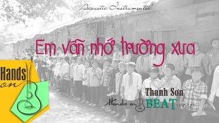 Em vẫn nhớ trường xưa » Thanh Sơn ✎ acoustic Beat bossa nova by Trịnh Gia Hưng