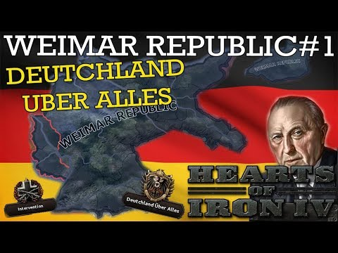 Hearts of Iron IV: Weimar Republic #1 - Deutschland Über Alles