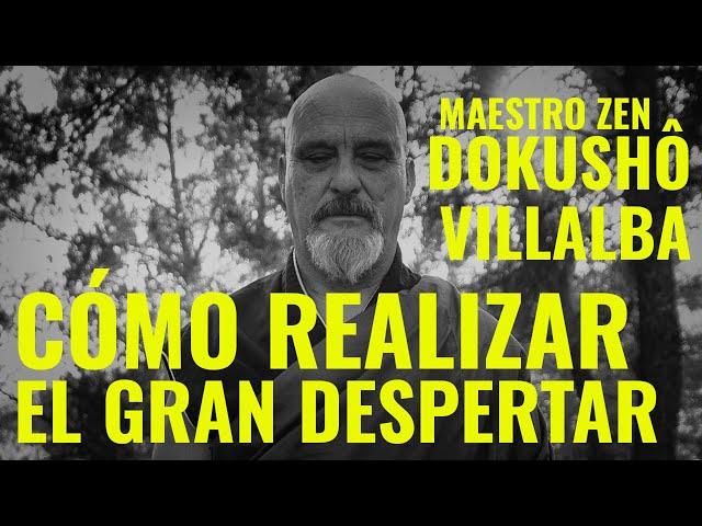 DOKUSHÔ VILLALBA (MAESTRO ZEN) - CÓMO DESPERTAR A LA VIDA