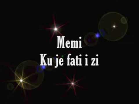 Memi - Ku je fati i zi