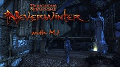 Neverwinter with MJ: Crypt of Vigilance
