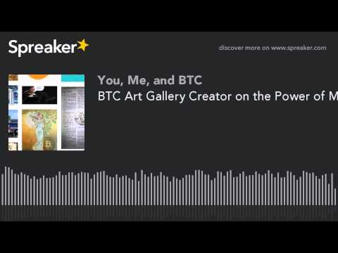BTC Art Gallery Creator on the Power of Memes & More - Bitcoin and the Arts #9