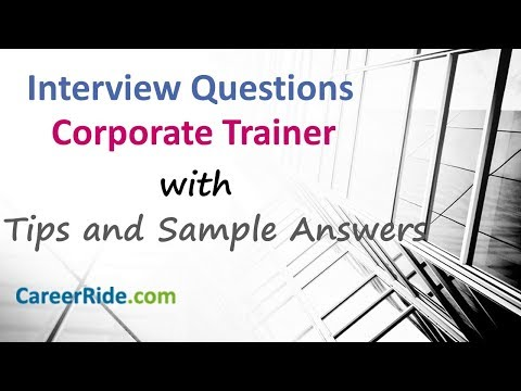 Corporate Trainer Interview Questions And Answers - For Freshers And Experienced Candidates.