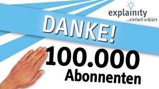 """""""Dankeschön"""" 100.000 explainity-Abonnenten"""