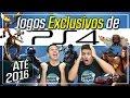 🌎 Melhores Jogos Exclusivos do PS4 lançados até 2016
