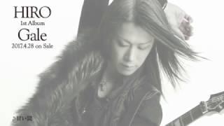 2017年4月28日(金)発売 La'cryma Christiのギタリスト HIRO 1st Solo Al...
