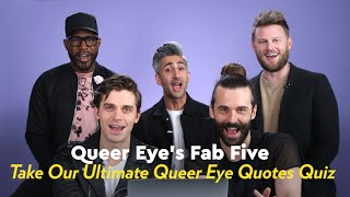 Queer Eye's Fab Five Take the Ultimate Queer Eye Quotes Quiz