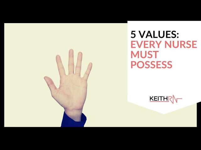 5 Values Every Nurse Must Possess!