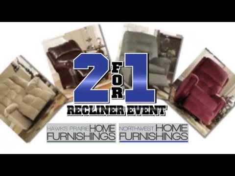 Hawks Prairie & Northwest Home Furnishings 2 for 1 Recliner Event