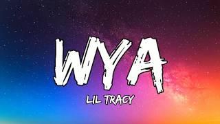Lil Tracy - Wya? (Lyrics)