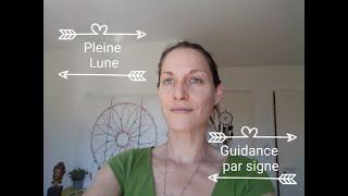 Pleine Lune Du 17 Juin 2019 + Guidance par Signe