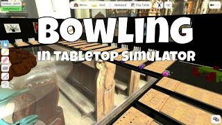 Bowling Game in Tabletop Simulator