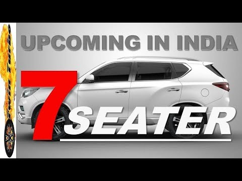 UPCOMING 7 SEATER CARS IN INDIA 2018-19 | 7 SEATER SUV 2018 INDIA | UPCOMING 7 SEATER SUV 2018