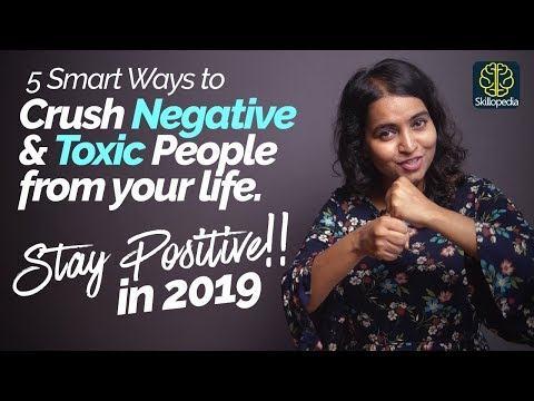 5-smart-ways-to-deal-with-negative-people-&-stay-positive-|-crush-negativity-from-your-life