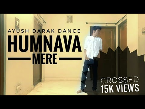 Official Video : Humnava Mere Song | Jubin Nautiyal | Ayush Darak Dance