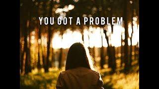 You Got A Problem (Original) Lyric Video - Cmagic5