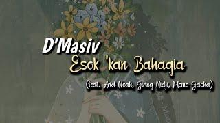 D'Masiv ft. Ariel, Giring, Momo - Esok Kan Bahagia [Lyrics Video]