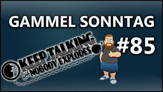Gammel Sonntag Ep.85: Keep talking and nobody explodes! [Fortsetzung ft. de Hame]