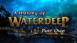 From Savagery to Civilization - A History of Waterdeep I - Forgotten Realms Lore