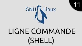 GNU/Linux #11 - ligne commande (shell)