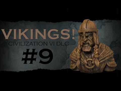 Civilization 6 Gameplay - Vikings, Traders and Raiders DLC - Episode 9: DANGER ZONE!