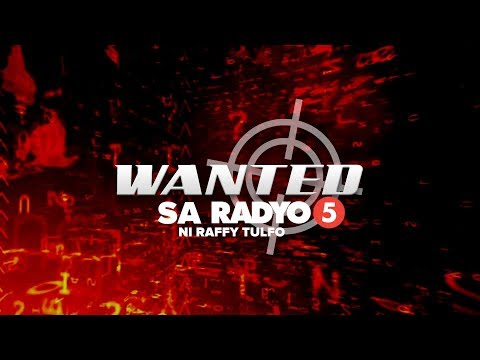 Wanted sa Radyo   February 26, 2018