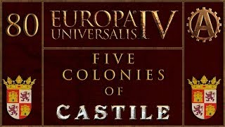 Europa Universalis IV The Five Colonies Of Castille 80