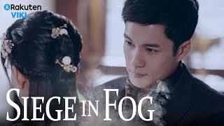 Siege in Fog - EP1 | Let Go [Eng Sub]