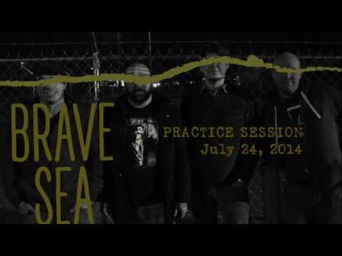 Brave Sea practice July 24, 2014