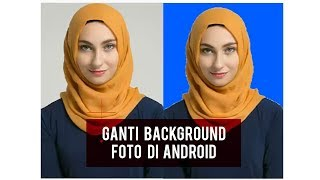 CARA CEPAT MENGGANTI BACKGROUND FOTO FORMAL LEWAT ANDROID