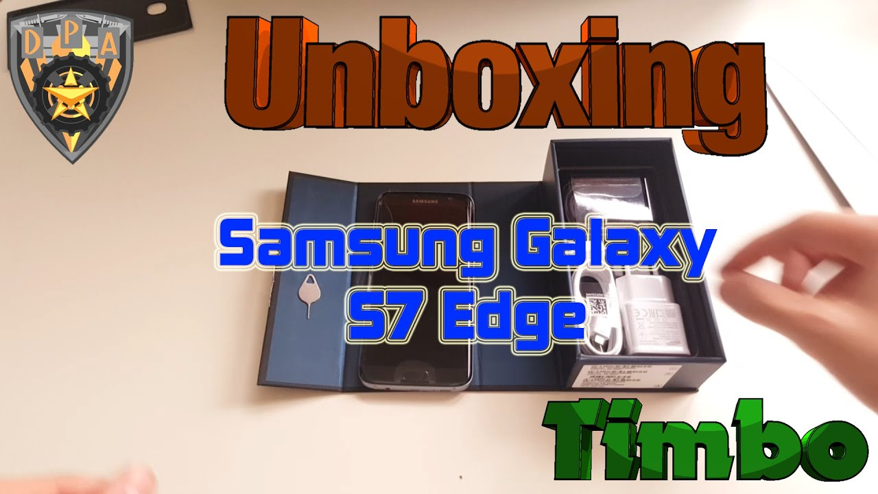 Samsung galaxy s7 edge unboxing deutsch 4k youtube - Samsung Galaxy S7 Edge Unboxing Deutsch Timbo Hd Dpa Com