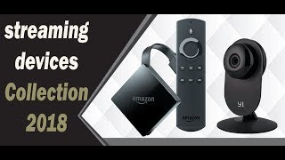 Streaming devices Collection  2018