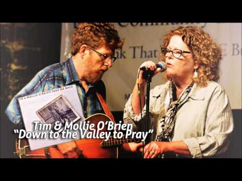 Tim & Mollie O'Brien - Down to the Valley to Pray