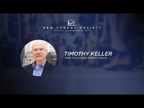 Keynote: Tim Keller - How To Change Deeply